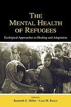 The mental health of refugees : ecological approaches to healing and adaptation