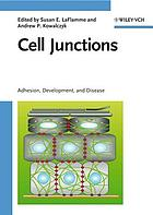 Cell junctions : adhesion, development, and disease