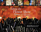 Taking the flower show home : award-winning designs from concept to completion