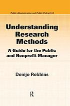 Understanding research methods : a guide for the public and nonprofit manager