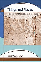 Things and places : how the mind connects with the world
