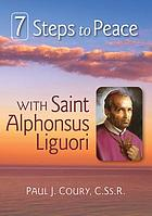 7 steps to peace with St. Alphonsus Liguori