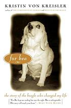 For Bea : the story of the beagle who changed my life