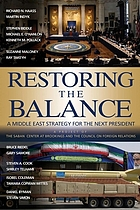 Restoring the balance : a Middle East strategy for the next president