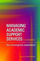 Managing academic support services in universities : the convergence experience
