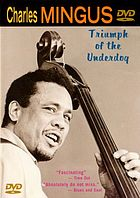 Charles Mingus : triumph of the underdog