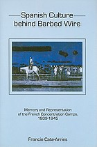 Spanish culture behind barbed wire : memory and representation of the French concentration camps, 1939-1945