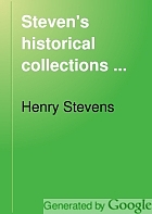 Stevens's historical collections : sold by auction by Messrs. Sotheby, Wilkinson & Hodge.