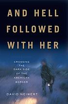 And hell followed with her : crossing the dark side of the American Border