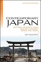 Contemporary Japan : history, politics, and social change since the 1980s