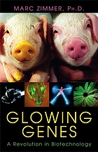 Glowing genes : a revolution in biotechnology