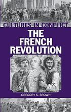 Cultures in conflict : the French Revolution