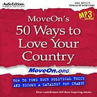 MoveOn's 50 ways to love your country : how to find your political voice and become a catalyst for change.