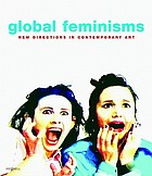 Global feminisms : new directions in contemporary art