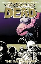 The walking dead. Volume 7, The calm before