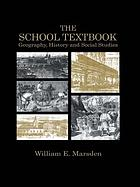 The school textbook : geography, history, and social studies