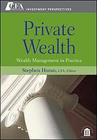 Private wealth : wealth management in practice