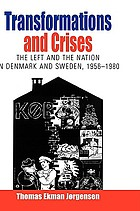 Transformation and crises : the Left and the nation in Denmark and Sweden, 1956-1980