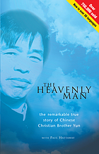 The heavenly man : the remarkable true story of Chinese Christian Brother Yun