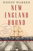 New England bound : slavery and colonization in early America