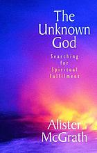 The unknown God : searching for spiritual fulfilment