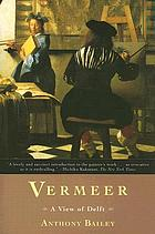 Vermeer : a view of Delft