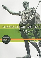 Resources for teaching history : 11-14