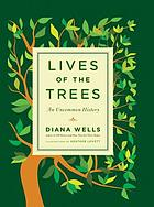 Lives of the trees : an uncommon history