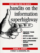 Bandits on the information superhighway