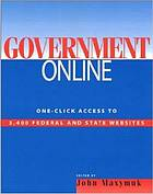 Government online : one-click access to 3,400 federal and state Web sites