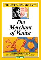 The merchant of Venice : modern English version side-by-side with full original text