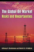 The global oil market : risks and uncertainties