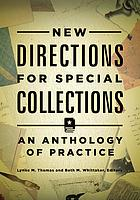 New directions for special collections : an anthology of practice