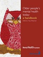 Older people's mental health today : a handbook