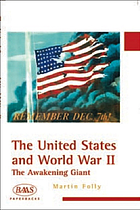 The United States and World War II : the awakening giant