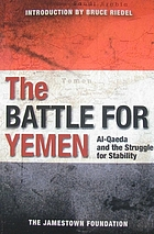 The battle for Yemen : Al-Qaeda and the struggle for stability