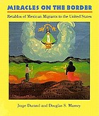 Miracles on the border : retablos of Mexican migrants to the United States