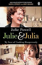 Julie & Julia : my year of cooking dangerously