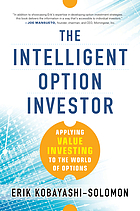 The intelligent option investor : applying value investing to the world of options