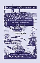 Journal of occurences : patriot propaganda on the British occupation of Boston, 1768-1769