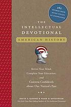 The intellectual devotional American history : revive your mind, complete your education, and converse confidently about our nation's past