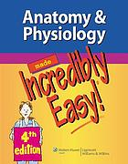 Anatomy & physiology made incredibly easy!.