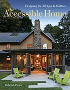 The accessible home : designing for all ages and abilities