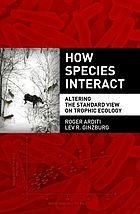 How species interact : altering the standard view on trophic ecology