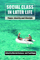 Social class in later life : power, identity and lifestyle
