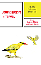 Ecocriticism in Taiwan : identity, environment, and the arts