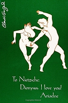 To Nietzsche : Dionysus, I love you! Ariadne.