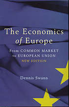 The economics of Europe : from common market to European Union