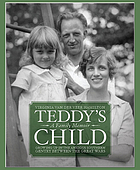 Teddy's child : growing up in the anxious Southern gentry between the great wars : a family memoir