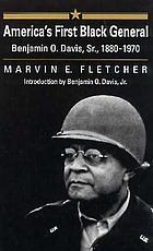 America's first Black general : Benjamin O. Davis, Sr., 1880-1970